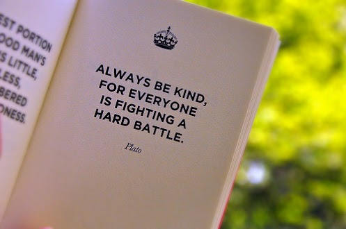 Be Kind For Everyone You Meet Is Fighting A Hard Battle A Hearts